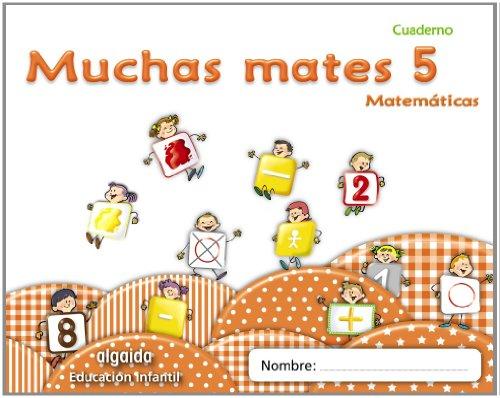 Muchas mates 5. Educación infantil (Educación Infantil Algaida. Matemáticas) - 9788498775808