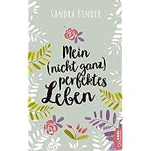 Mein (nicht ganz) perfektes Leben (German Edition)