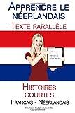 Telecharger Livres Apprendre le neerlandais Texte parallele Histoires courtes Francais Neerlandais (PDF,EPUB,MOBI) gratuits en Francaise