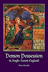 Demon Possession in Anglo-Saxon England (Research in Medieval Culture)