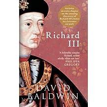 [(Richard III)] [ By (author) David Baldwin ] [December, 2013]