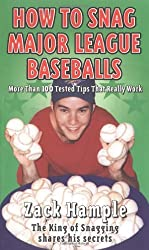How to Snag Major League Baseballs: More Than 100 Tested Tips That Really Work by Hample, Zachary (1999) Mass Market Paperback