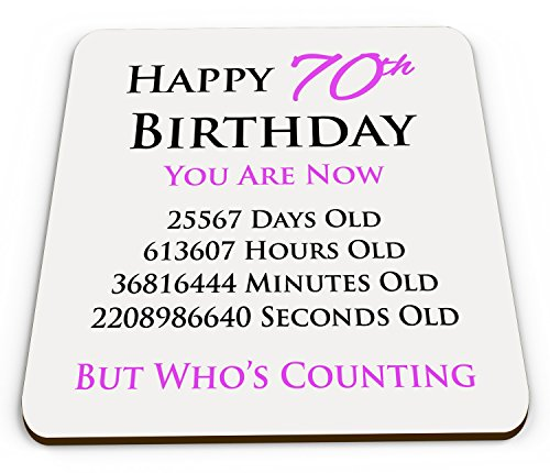 happy-70th-birthday-you-are-now-days-hours-minutes-seconds-old-novelty-glossy-mug-coaster-pink