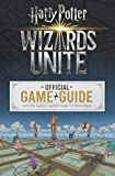 Wizards Unite - Official Game Guide - Harry Potter: The Official Game Guide