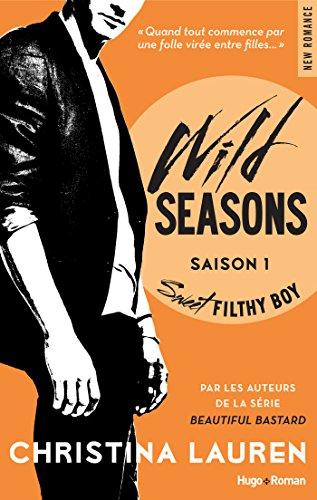 Wild Seasons Saison 1 Sweet filthy boy (NEW ROMANCE) par Christina Lauren