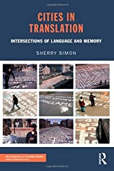Cities in Translation: Intersections of Language and Memory (New Perspectives in Translation and Interpreting Studies) by Sherry Simon (2011-10-04)