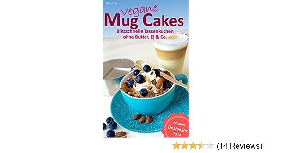 Heiss Geliebt Schnell Gebacken Vegane Mug Cakes Blitzschnelle