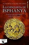 La Conquista De Isphanya par Luis De La Luna Valero