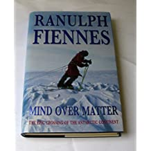 Mind Over Matter: Epic Crossing of the Antarctic Continent