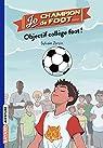 Objectif collège foot ! par Zorzin