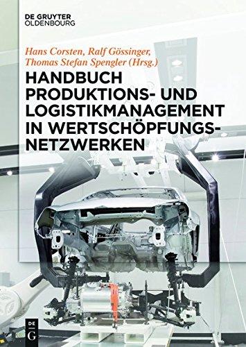 Handbuch Produktions- und Logistikmanagement in Wertschöpfungsnetzwerken (De Gruyter Handbook) (Produktion Handbuch)