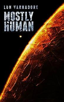 Mostly Human: A 4Pollack novel by [Varnadore, Lon]