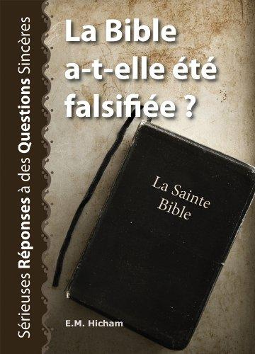 La Bible a-t-elle été falsifiée ? (Sérieuses Réponses à des Questions Sincères t. 3) par E.M. Hicham