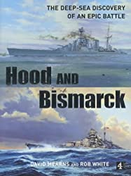 Hood and Bismarck: The Deep-Sea Discovery of an Epic Battle by David Mearns (2002-11-08)
