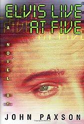 Elvis Live at Five: A Novel