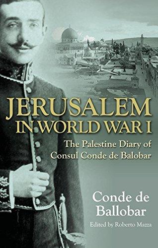 Jerusalem in World War I: The Palestine Diary of a European Diplomat
