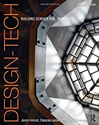 Design-Tech: Building Science for Architects by Alread, Jason, Leslie, Thomas, Whitehead, Robert (2014) Paperback