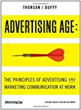 Advertising Age: The Principles of Advertising and Marketing Communication at Work [With Access Code]