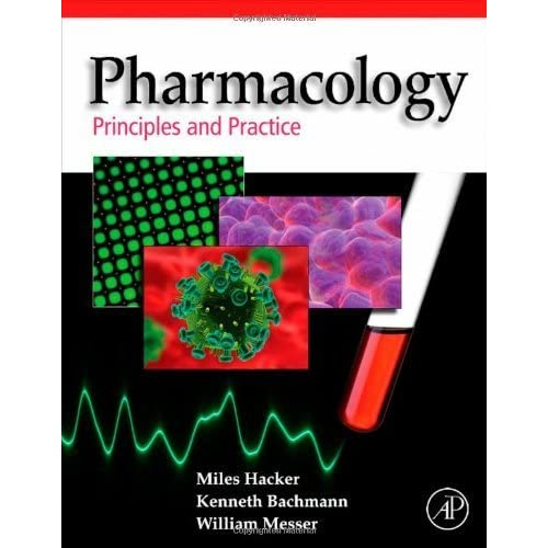 Pharmacology: Principles and Practice by Miles Hacker (2009-08-31)