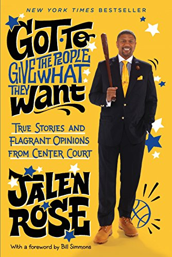 Got To Give The People What They Want: True Stories and Flagrant Opinions from Center Court por Jalen Rose