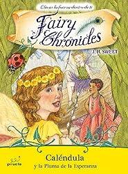 Caléndula y la pluma de la esperanza (Fairy Chronicles)