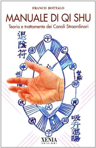 Manuale di qi shu. Teoria e trattamento dei canali straordinari