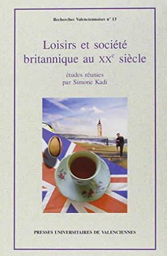 Loisirs et Societe Britanniques au XX Siecle