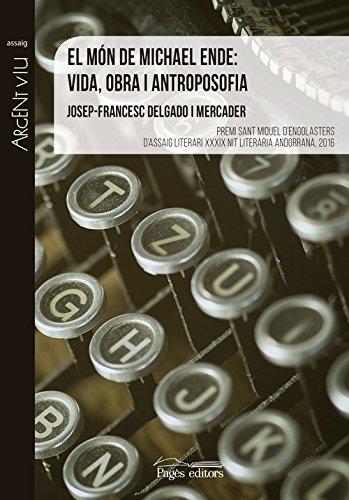 El món de Michael Ende: vida, obra i antroposofia (Argent Viu) por Josep-FrancescDelgado Mercader