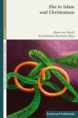 Ehe in Islam und Christentum. (Beiträge zur Komparativen Theologie)