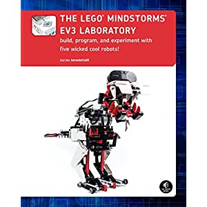 The LEGO MINDSTORMS EV3 Laboratory: Build, Program, and Experiment with Five Wicked Cool Robots!  LEGO