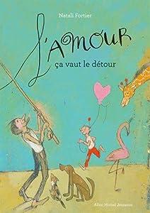"""Afficher """"L'amour, ça vaut le détour"""""""
