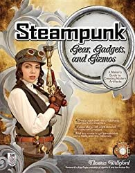 [Steampunk Gear, Gadgets, and Gizmos: A Maker's Guide to Creating Modern Artifacts] (By: Thomas Willeford) [published: December, 2011]