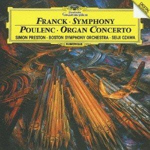 FRANCK: SYMPHONY/POULENC: ORGAN CONCERTO by Seiji Ozawa - Concerto Organ Poulenc