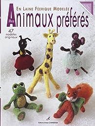 Mes animaux préférées en laine féerique modelée par Cendrine Armani