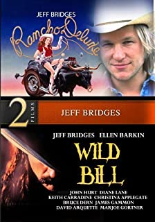 Wild Bill and Rancho Deluxe - 2 Movies Starring Jeff Bridges - Digitally Remastered by Jeff Bridges