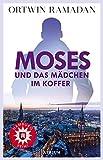 Moses und das Mädchen im Koffer: Hamburgkrimi von Ortwin Ramadan