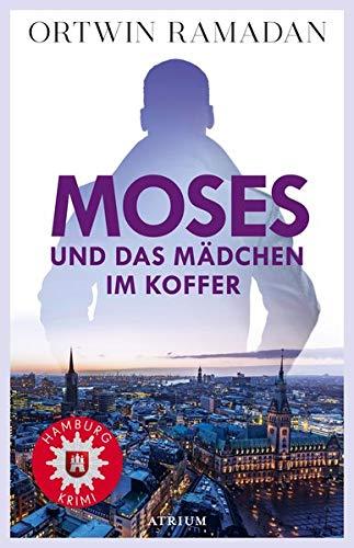 Buchseite und Rezensionen zu 'Moses und das Mädchen im Koffer: Hamburgkrimi' von Ortwin Ramadan