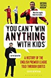 #8: You Can't Win Anything With Kids: A History of the English Premier League Told Through Quotes