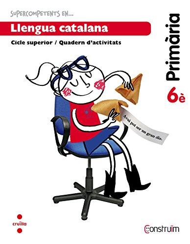Supercompetents en... Llengua catalana. 6 Primària. Construïm. Quadern - 9788466138178 por Montserrat Fernández Ubiergo
