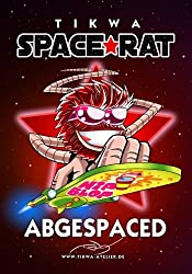 Space Rat 2: Abgespaced (Legendary Edition) (Space Rat Legendary, Band 2)