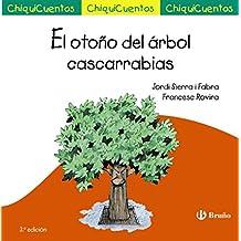 El otoño del árbol cascarrabias (Castellano - A Partir De 3 Años - Cuentos - Chiquicuentos)