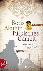Türkisches Gambit: Fandorin ermittelt. Roman