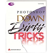 Photoshop Down and Dirty Tricks. (dpi design publishing imaging)