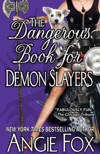 The Dangerous Book for Demon Slayers (A Biker Witches Novel) (Volume 2) by Fox, Angie (2013) Paperback