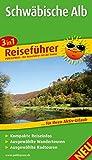 Schwäbische Alb: 3in1-Reiseführer für Ihren Aktiv-Urlaub, kompakte Reiseinfos, ausgewählte Rad- und Wandertouren, übersichtlicher Kartenatlas (Reiseführer / RF)