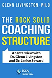 The Rock Solid Coaching Structure: An Interview with Dr. Glenn Livingston and Dr. Janice Seward
