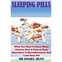Sleeping Pills: What You Need To Know About Valerian Root A Natural Sleep Alternative To Benzodiazepines And Luna Sleep Aid