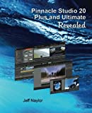 Pinnacle Studio 20 Plus and Ultimate Revealed by Jeff Naylor (2016-10-04)