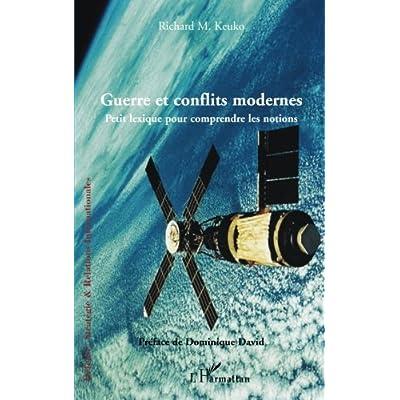 Guerre et conflits modernes: Petit lexique pour comprendre les notions