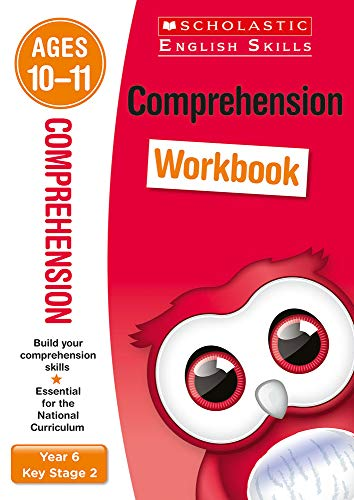 Comprehension workbook for ages 10 to 11 (Year 6). Build essential inference, prediction and more comprehension skills for the national curriculum (Scholastic English Skills)